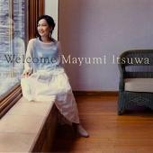 Welcome / Mayumi Itsuwa